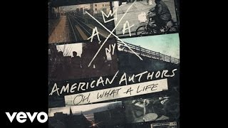 Watch American Authors Oh, What A Life video