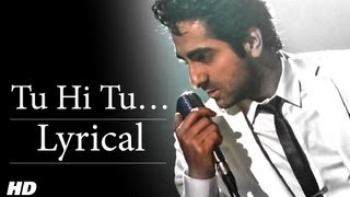 Tu Hi Tu Full Song With Lyrics | Nautanki Saala | Ayushmann Khurrana