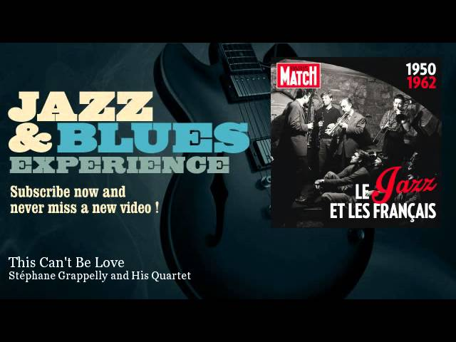 Stéphane Grappelly and His Quartet - This Can't Be Love