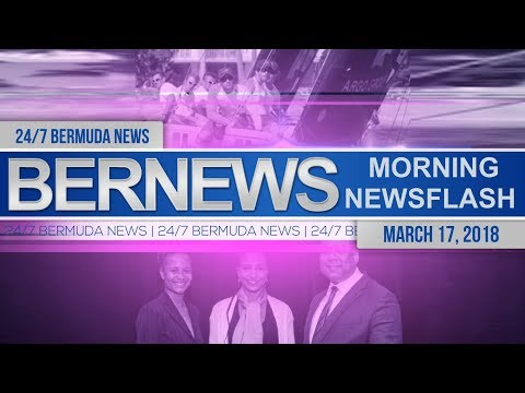 Bernews Newsflash For Saturday March 17, 2018