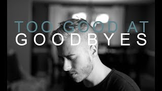 Download Lagu Sam Smith - Too Good at Goodbyes (Cover) Gratis STAFABAND