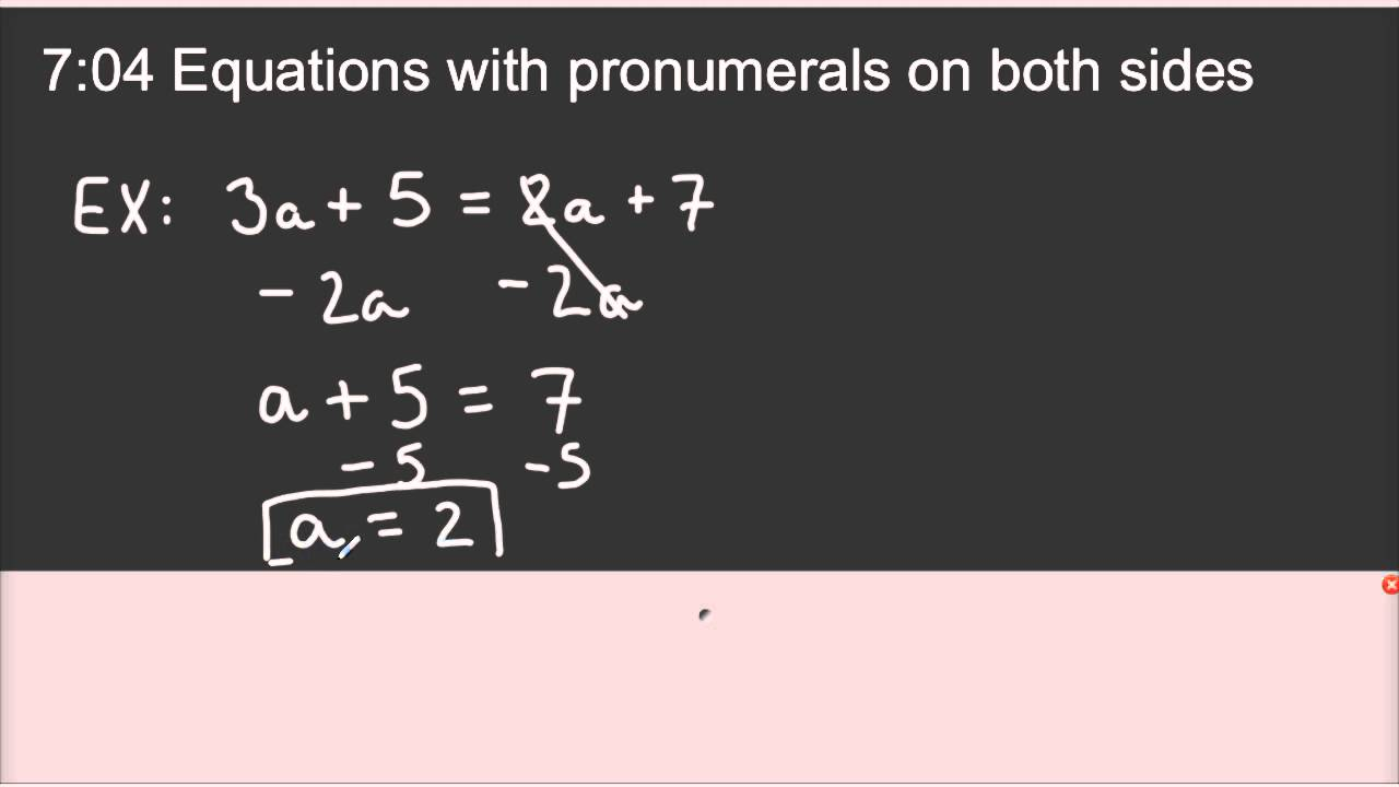 grade 8 ex 7 04 equations with pronumerals on both sides youtube. Black Bedroom Furniture Sets. Home Design Ideas