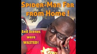 Spider-Man Far From Home, End Scene Credits SUCKED !!