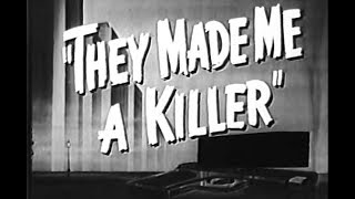Film-Noir Crime, Drama, Movie - They Made Me A Killer (1946)  from sallis65