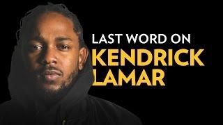 Last Word On Kendrick Lamar
