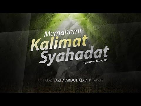 Tabligh Akbar: Memahami Kalimat Syahadat - Yogyakarta 1437 / 2016 (Ustadz Yazid Abdul Qadir Jawas)