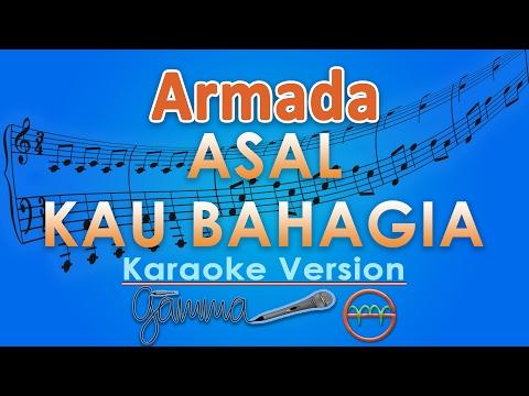 Armada - Asal Kau Bahagia (Karaoke Lirik Tanpa Vokal) by GMusic