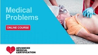 CPR, AED & First Aid: Medical Problems