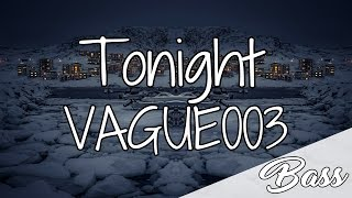 VAGUE003 - Tonight [Lyric video]