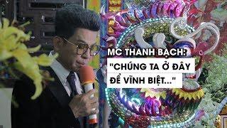 Bài điếu văn xúc động MC Thanh Bạch đọc trong lễ di quan Anh Vũ