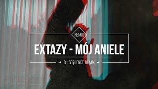 Extazy - Mój Aniele (Dj Sequence remix)