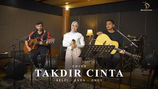Download lagu Selfi, Enda, Oncy  - Takdir Cinta (Cover) | Live Version