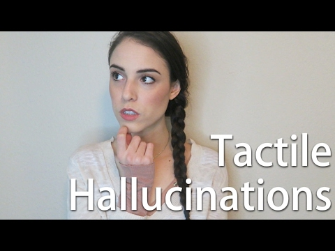 Tactile Hallucinations // My Experience