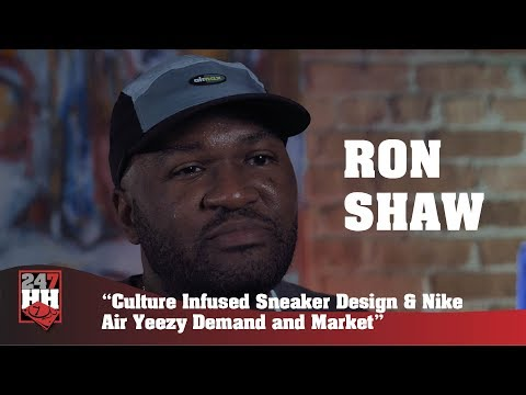 Ron Shaw  - Culture Infused Sneaker Design, & Nike Air Yeezy Market