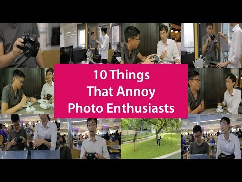 10 Things that Annoy Photo Enthusiasts
