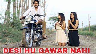 Desi Hu Gawar Nahi || Desi on Top || Desi Desi Na Bolya Kar || RAHUL THAKUR