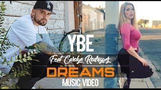 YBE - Dreams Ft. Carolyn Rodriguez [Music Video]