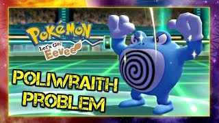 Pokemon Lets Go Pikachu and Eevee Singles Wifi Battle - Poliwraiths Problem
