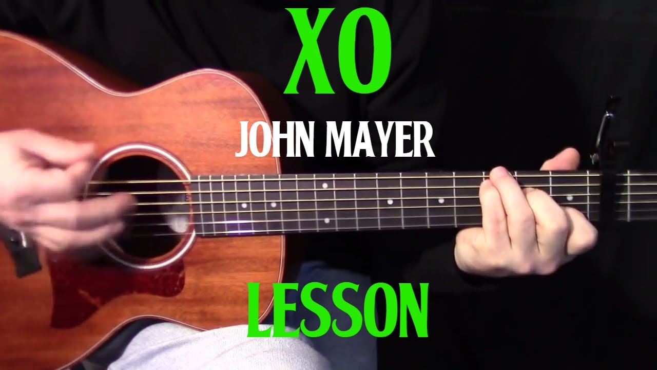 how to play XO (studio version) by John Mayer (Beyonce cover) - beginner acoustic guitar lesson ...