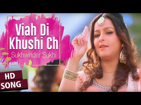 Viah Di Khushi Ch - Official Video Song | Sukhwinder Sukhi | Latest Punjabi Song | Vvanjhali Records #1