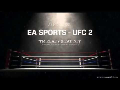 NF - I'm Ready (EA Sports UFC 2 Original Score by Tommee Profitt)