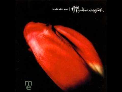 I Melt With You - Modern English lyrics