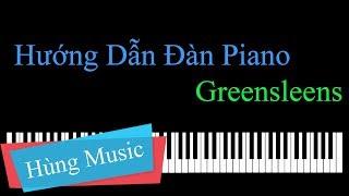 [Piano tutorial] Hướng dẫn đàn Piano Greensleens | [Hùng Music]