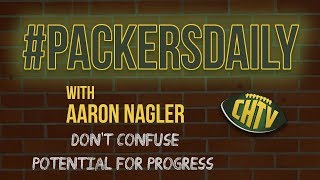 #PackersDaily: Don't confuse potential for progress