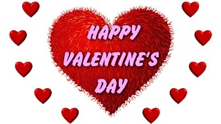 Download video Happy Valentine's Day Cards, February 14 2018.