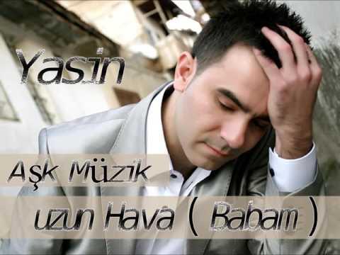 YASİN - UZUN HAVA - BABAM - AŞK MÜZİK 2006.mp3