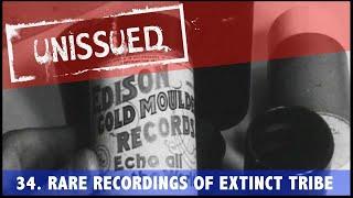 Unissued Nº34 - Rare Recordings Of Extinct Tribe (1964)