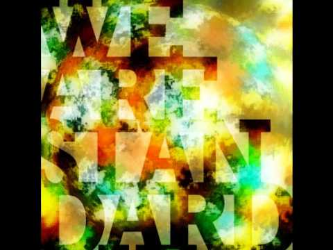 We Are Standard - 07.45 (Bring me back home)