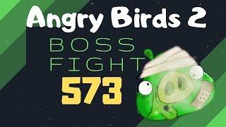 Angry Birds Boss Level 573 3 Star Walkthrough Gameplay