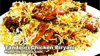Tandoori Chicken Biryani - How to Cook Hyderabadi Biryani with Tandoori Chicken