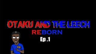 Otaku and the Leech Reborn Episode 1