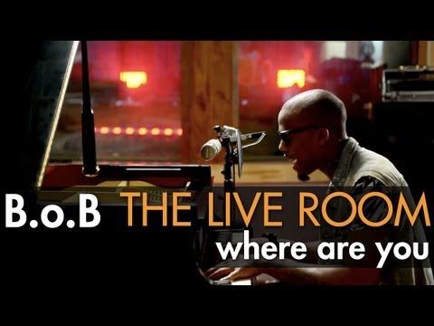 B.o.B - Where Are You (vs. Bobby Ray) (Live @ Tree Sound Studios, 2012)