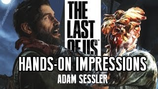 THE LAST OF US Hands-On Impressions! Adam Sessler