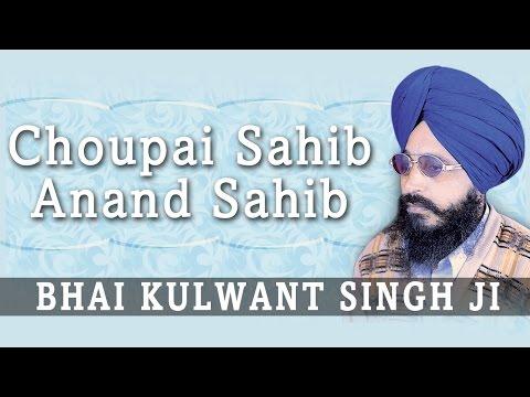 Choupai Sahib Anand Sahib-Bhai Kulwant Singh-Paath Dukh Bhanjani...