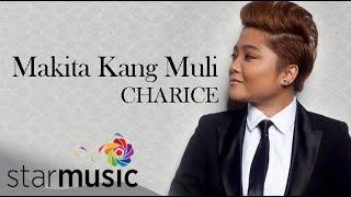 Video CHARICE - Makita Kang Muli