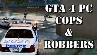 Si me hubieras hecho caso... GTA IV PC - Cops and Robbers w/Lethes !
