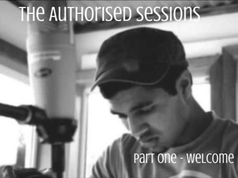 The Authorised Sessions: Part one - Welcome