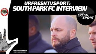 URFRESHTV SPORT: SOUTH PARK FC INTERVIEW