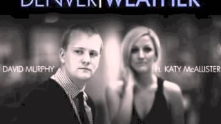 FULL ITUNES VERSION: Denver Weather - David Murphy ft. Katy McAllister (Lyrics in Description)