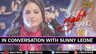 One Night Stand Hindi Movies 2016 | Sunny Leone | Tanuj Virwani | In Conversation With Sunny Leone