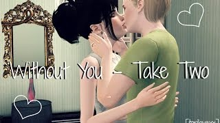 Without You - Take Two [HD]