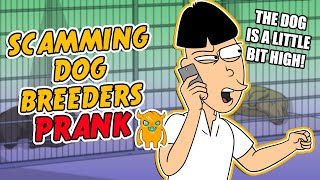 Scamming Dog Breeders - Ownage Pranks