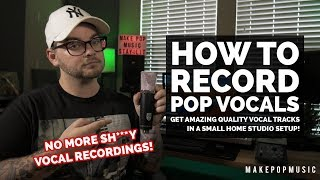 How To Record Pop Vocals | Make Pop Music