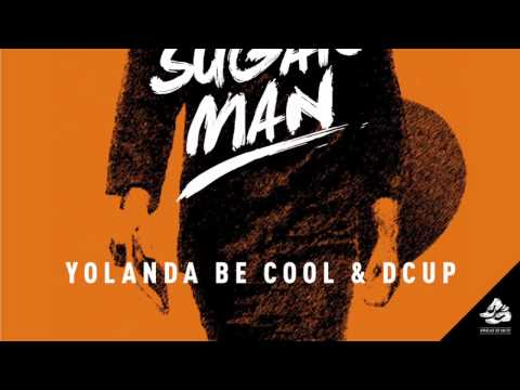 Yolanda Be Cool & DCUP - Sugar Man (Original Mix)