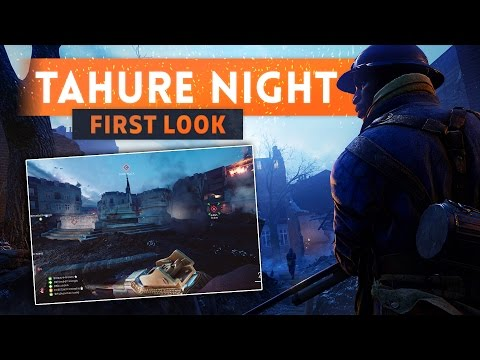 ► PRISE DE TAHURE FIRST LOOK! - Battlefield 1 (New Night Map)