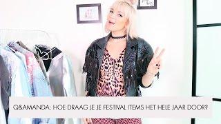 Q & Amanda: hoe draag je je festival items het hele jaar door?